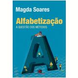 Alfabetização - A Questão dos Métodos - Magda Soares