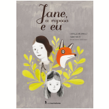 Jane, A Raposa E Eu - Fanny Britt