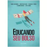 Educando Seu Bolso - Daniel Meinberg, Ewerton Veloso, Frederico Torres ...