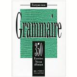 Grammaire 350 Exercices Debutant - Livre De L´eleve - Greaves Petetin Bady