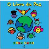 O Livro da Paz - Todd Parr