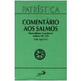 Coment�rio aos Salmos (101-150) - Santo Agostinho