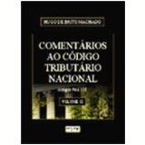 Comentários ao Código Tributário Nacional Artigos 96 a 138 Vol. 2 2ª Edição - Hugo de Brito Machado