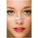 Beleza Sem Mistério - Denise Steiner