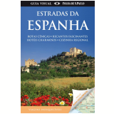 Guia Visual: Estradas da Espanha - Dorling Kindersley
