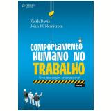 Comportamento Humano no Trabalho (Vol. 2) - John W. Newstrom, Keith Davis