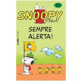 Snoopy - Sempre Alerta! (Vol. 10) - Charles M. Schulz