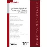 Direito Societário - Eurico Marcos Diniz de Santi, Daniel Monteiro Peixoto, Roberta Nioac Prado