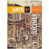 Projeto Radix - Arte - 9º Ano - Ensino Fundamental II - BeÁ Meira