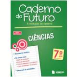Caderno Do Futuro - Ciências - 7º Ano - Albino Fonseca