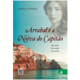 Arrabal E A Noiva Do Capit�o - Marisa Ferrari