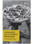 Formação Da Culinária Brasileira - Carlos Alberto Doria