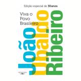 Viva O Povo Brasileiro - Edi��o Especial De 30 Anos - Jo�o Ubaldo Ribeiro