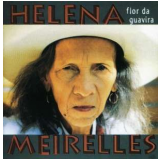Flor Da Guavira - Helena Meirelles (CD) - Helena Meirelles