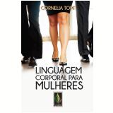 Linguagem corporal para mulheres (Ebook) - Cornelia Topf