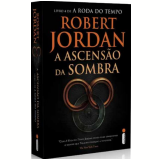 A Ascensão Da Sombra (vol. 4) - Robert Jordan