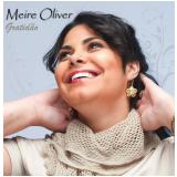 Meire Oliver - Gratidão (CD) - Meire Oliver