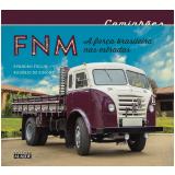 Caminhões FNM - Evandro Dos Santos Fullinjosé Rogério Lopes De Simone
