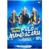 Fulô de Mandacaru - Somos Todos Fulô de Mandacaru Ao Vivo (DVD) - Fulô De Mandacaru
