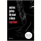 Outros Jeitos de Usar a Boca (Edição Especial Bilíngue) - Rupi Kaur