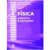 Física - Contexto & Aplicações - 1º Ano - Ensino Médio - Beatriz Alvarenga, Antônio Máximo