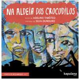 Na Aldeia dos Crocodilos (Vol. 7) - Adelino Timóteo