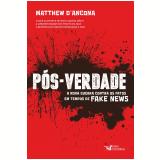 Pós-Verdade - Matthew D'ancona