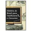 Hist�ria do Brasil para Vestibulares e Concursos