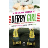 Derby Girl - Shauna Cross