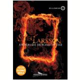 A Menina que Brincava com Fogo (Vol. 2) - Stieg Larsson