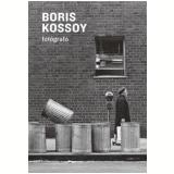 Boris Kossoy: Fotógrafo - Boris Kossoy
