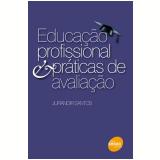 Educação Profissional & Práticas de Avaliação - Jurandir Santos