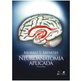 Neuroanatomia Aplicada - Murilo S. Meneses