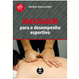 Massagem para o Desempenho Esportivo - Michael McGillicuddy