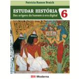 Estudar Historia - Ensino Fundamental II - 6º Ano - Patricia Ramos Braick