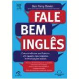 Fale Bem Ingles - Como Melhorar Sua Fluencia Em - Ben Parry Davies