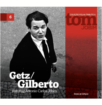 Getz/Gilberto Featuring Antonio Carlos Jobim (vol. 6)