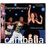 Daniela Mercury - Canibália - Ritmos Do Brasil - Ao Vivo (CD) - Daniela Mercury