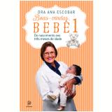 Boas-vindas, Bebê (Vol. 1) - Dra. Ana Escobar