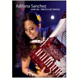 Salve Lua - Tributo a Luiz Gonzaga (DVD) - Adriana Sanchez
