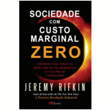 Sociedade Com Custo Marginal Zero - Jeremy Rifkin