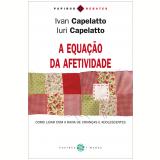 Equação da afetividade (A): Como lidar com a raiva de crianças e adolescentes (Ebook) - Ivan Capelatto