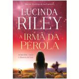 A Irmã da Pérola - A História e Ceci (Vol. 4) - Lucinda Riley