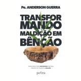 Transformando Maldição Em Bênção - Pe. Anderson Guerra