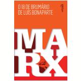 O 18 de Brumário de Luís Bonaparte - Karl Marx