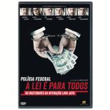 Polícia Federal - A Lei é Para Todos (DVD) - Antonio Calloni, Ary Fontoura, Marcelo Serrado