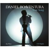 Daniel Boaventura - Your Song - Ao Vivo - Digipack (CD) - Daniel Boaventura