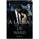 A Ladra - J. R. Ward