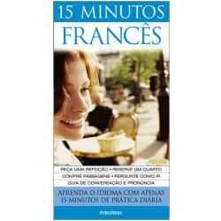 Francês, 15 Minutos, Aprenda o Idioma com Apenas 15 Minutos de Prática Diária - Livros