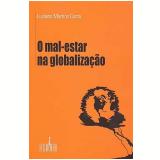 Mal-Estar na Globalização - Luciano Martins Costa